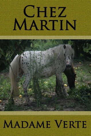 Chez Martin  by  Madame Verte