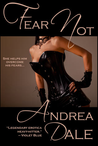 Fear Not  by  Andrea Dale