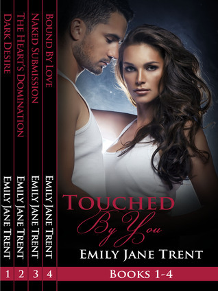 Touched By You (Books 1-4)  by  Emily Jane Trent