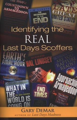 Identifying the Real Last Days Scoffers Gary DeMar