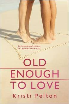 Old Enough to Love... (Just One of the Guys, #1)  by  Kristi Pelton