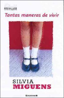 Tantas maneras de vivir Silvia Miguens