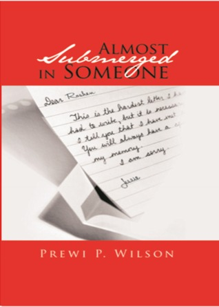 Almost Submerged in Someone  by  Prewi P. Wilson
