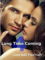 Long Time Coming Part Four (Long Time Coming, Part #4)  by  Scarlett Parrish