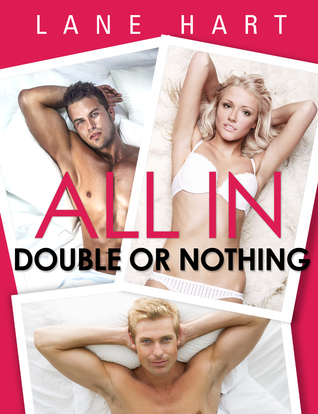 All In: Double or Nothing (Gambling With Love, #1) Lane Hart