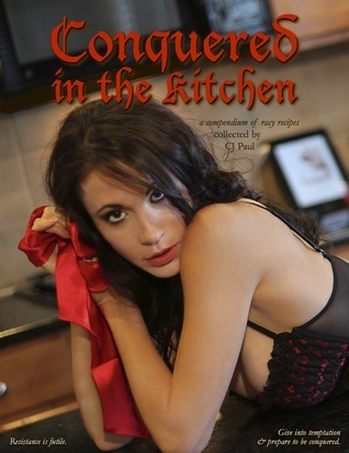 Conquered in the Kitchen  by  C.J. Paul