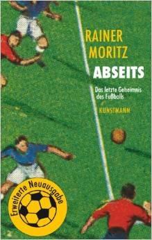 Abseits: Das letzte Geheimnis des Fußballs  by  Rainer Moritz