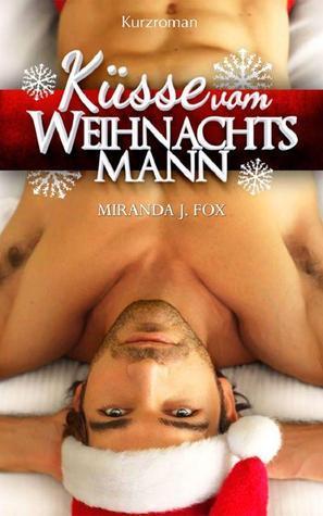 Küsse vom Weihnachtsmann Miranda J. Fox