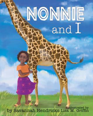 Nonnie and I  by  Savannah Hendricks