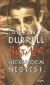 Balthazar - Alexandriai négyes II.  by  Lawrence Durrell