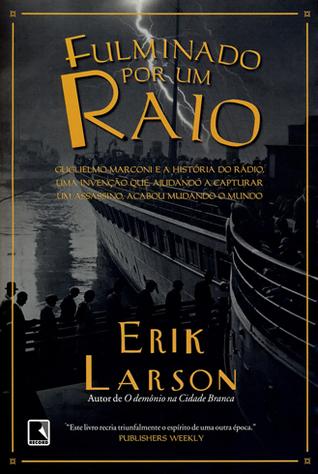 Fulminado por um Raio Erik Larson