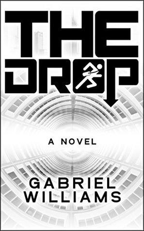 The Drop  by  Gabriel Williams