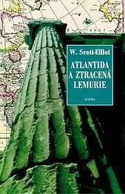 Atlantida a ztracená Lemurie  by  W. Scott-Elliot