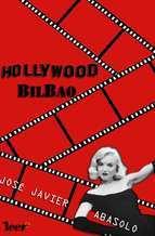 Hollywood-Bilbao  by  José Javier Abasolo