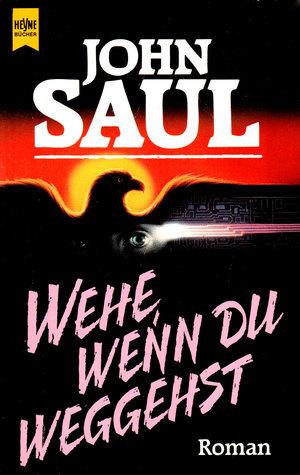 Wehe, wenn du weggehst  by  John Saul