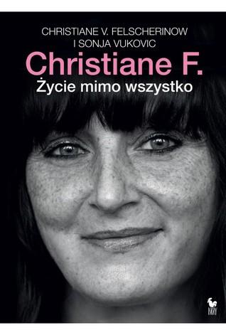 Christiane F. Życie mimo wszystko  by  Christiane F.
