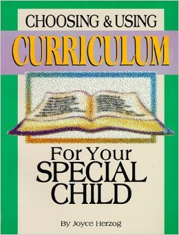 Choosing & Using Curriculum: For Your Special Child Joyce Herzog