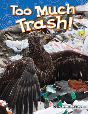 Too Much Trash! Dona Rice