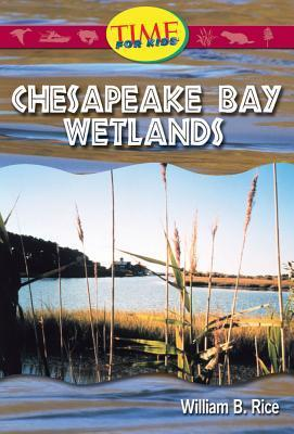 Chesapeake Bay Wetlands William B. Rice