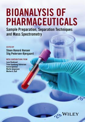 Bioanalysis of Pharmaceuticals: Sample Preparation, Chromatography and Mass Spectrometry Steen Honor Hansen