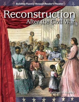 Reconstruction: After the Civil War: Expanding and Preserving the Union  by  Kathleen E. Bradley