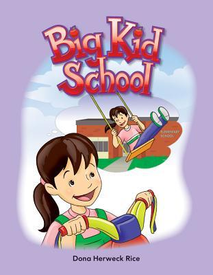 Big Kid School  by  Dona Herweck Rice