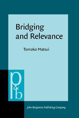 Bridging And Relevance  by  Tomoko Matsui