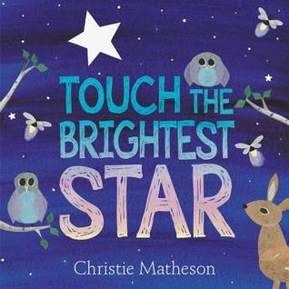 Touch the Brightest Star Christie Matheson