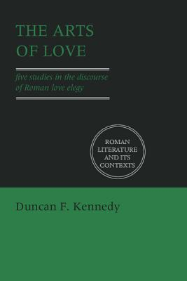 The Arts of Love  by  Duncan F. Kennedy