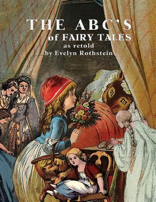 The ABCs of Fairy Tales  by  Evelyn Rothstein