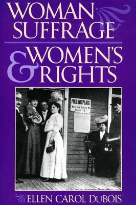 Woman Suffrage and Women S Rights  by  Ellen Carol DuBois