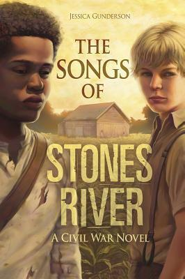 The Songs of Stones River: A Civil War Novel  by  Jessica S. Gunderson