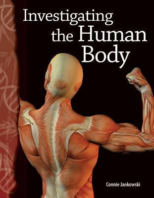 Investigating the Human Body  by  Connie Jankowski