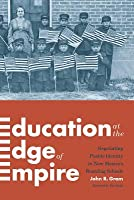 Education at the Edge of Empire: Negotiating Pueblo Identity in New Mexicos Indian Boarding Schools John R. Gram