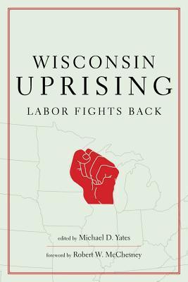 Wisconsin Uprising Michael D. Yates