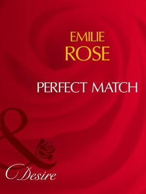 Perfect Match  by  Emilie Rose