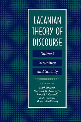 Lacanian Theory of Discourse: Subject, Structure, and Society Tom De Luca