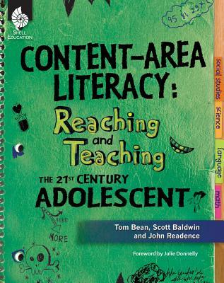 Content-Area Literacy: Reaching and Teaching the 21st Century Adolescent  by  Tom Bean