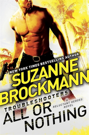 All or Nothing (Reluctant Heroes, #2)  by  Suzanne Brockmann