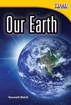 Time for Kids: Our Earth  by  Kenneth Walsh