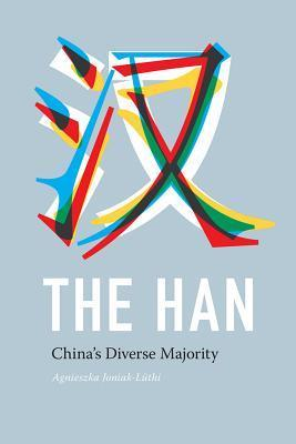 The Han: Chinas Diverse Majority Agnieszka Joniak-Luthi