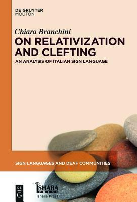 On Relativization and Clefting: An Analysis of Italian Sign Language  by  Chiara Branchini