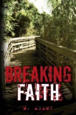 Breaking Faith  by  Marisela Adams