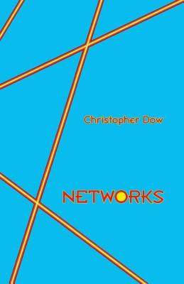 Networks  by  Christopher Dow
