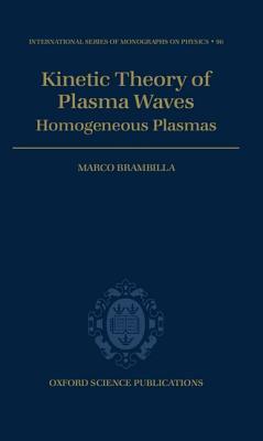 Kinetic Theory of Plasma Waves: Homogeneous Plasmas Marco   Brambilla
