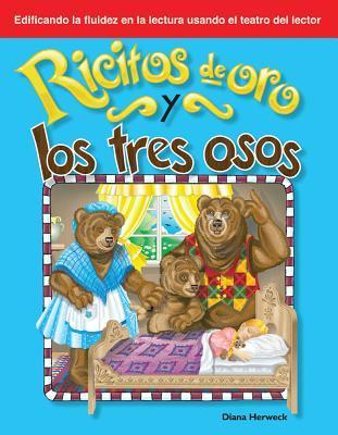 Ricitos De Oro Y Los Tres Osos: Folk And Fairy Tales  by  Diana Herweck
