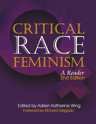 Critical Race Feminism: A Reader  by  Adrien Katherine Wing