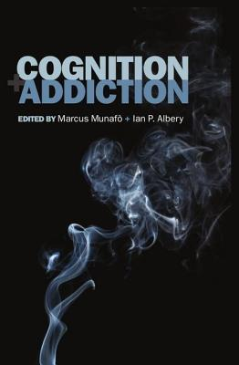 Cognition and Addiction  by  Marcus Munafo