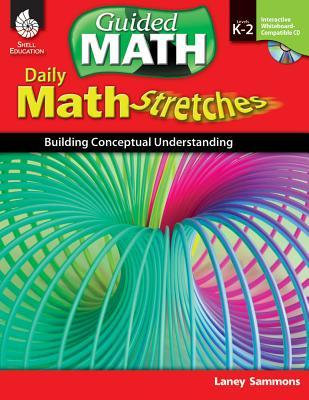 Math Stretches, Levels K-2: Building Conceptual Understanding [With CDROM]  by  Laney Sammons