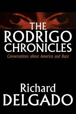 The Rodrigo Chronicles: Conversations about America and Race  by  Richard Delgado